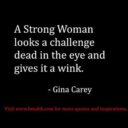 36_ A Strong Woman Looks A Challenge Dead In The Eye And Gives It a ___ (1) - Copy