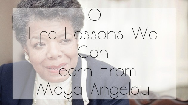 10 Life Lessons We Can Learn From Maya Angelou