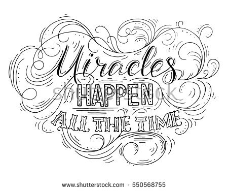 stock-vector-miracles-happen-all-the-time-black-hand-drawn-vector-phrase-isolated-on-white-background-550568755