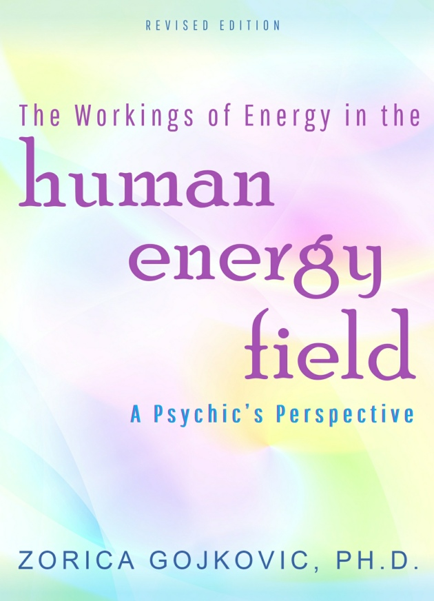 The Workings of Energy in the Human Energy Field, Gojkovic