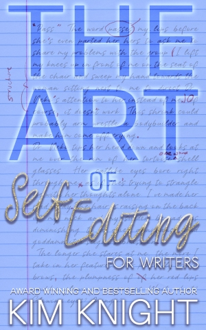 the art of - self editing for writers - Kim Knight